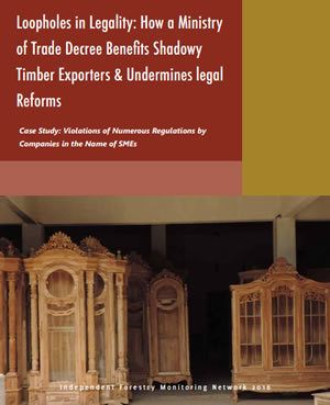 Loopholes in Legality: How a Ministry of Trade Decree Benefits Shadowy Timber Exporters & Undermines legal Reforms