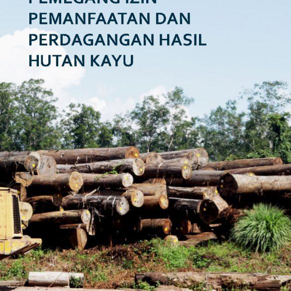 Menguji Kepatuhan Pemegang Izin Pemanfaatan dan Perdagangan Hasil Hutan Kayu